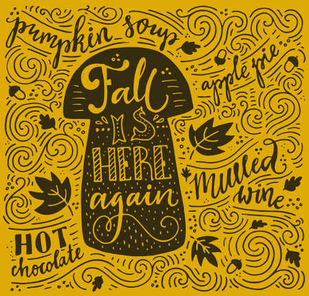 fall: Fall is here again -unique typography poster. Vector art. Perfect design element for housewarming poster or motivational banner. Autumn series.
