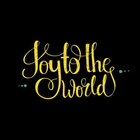 joy: Joy To The World - handwritten quote. Vector art. Great design element for congratulation cards, banners and flyers. Xmas design.