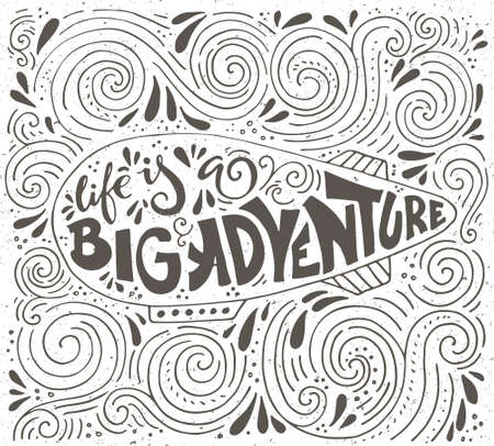 vintage poster: Vintage poster Life is a big adventure with various decorations - unique handdrawn lettering.  Can be used for bag design, poster, greeting cards or as t-shirt design. Vector typography.