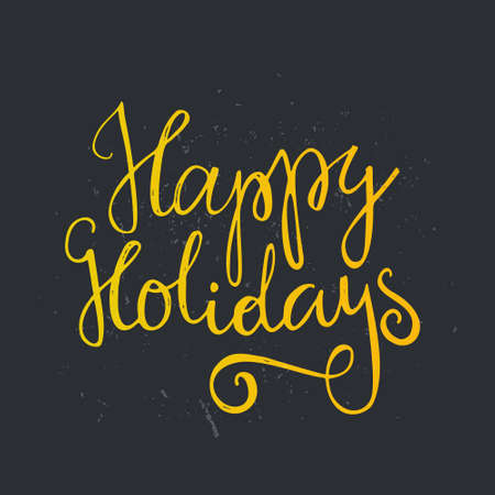 Happy Holidays - handwritten quote. Vector art. Perfect decoration element for cards, invitations and other types of holiday design. Xmas design.