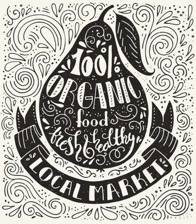 handdrawn: Handpainted quote about organic profucts on a pear - great vintage illustration with real texture. Local market poster.  Perfect illustration for food shop, grocery or organic product label. Illustration