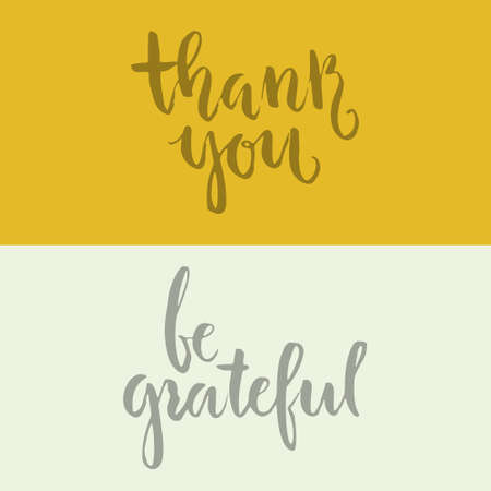 grateful: Thank you and be grateful - handdrawn calligraphic lettering. Isolated element for invitation card or label. Vector illustration. Unique typography. Illustration