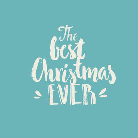 the best christmas ever handdtawn quote isolated on background for christmas cards vector clipart - The Best Christmas Ever