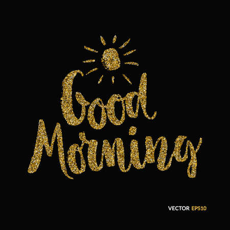 Hand lettering art good morning with golden texture. Gold glitter typography. Vector poster isolated on background.