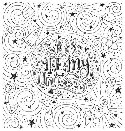 You Are My Universe - handdrawn illustration for postcard, save the date card, romantic housewarming poster. Lettering made by hand. Typographical poster. Vector art.