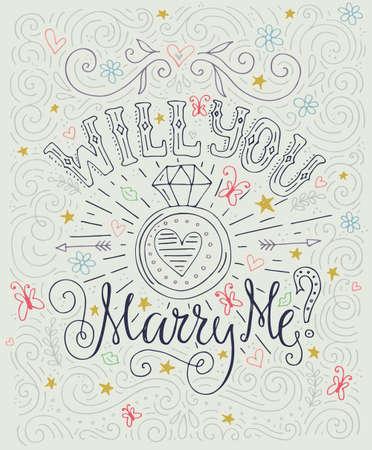 casados: Usted me casará - cartel de la tipografía con la propuesta romántica boda. invitación de la fiesta de compromiso. Guarde el diseño de la tarjeta fecha. Amor letras con anillo de compromiso. dibujado a mano las letras romántica. Arte del vector. Tarjeta de San Valentín.
