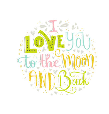 I Love You To The Moon And Back - handdrawn illustration for postcard, save the date card, romantic housewarming poster. Vector typography. Handdrawn lettering series.