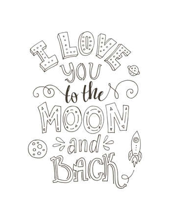 I Love You To The Moon And Back - black and white handdrawn illustration for postcard, save the date card, romantic housewarming poster. Lettering made by hand. Typographical poster. Vector art. Ilustração