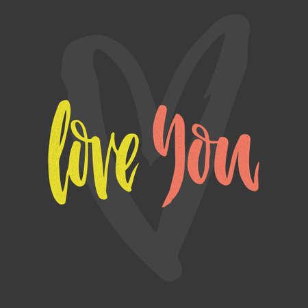 romantic date: Love you - unique handdrawn lettering. Romantic card design. Valentine card or save the date design element. Illustration
