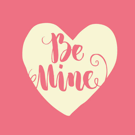 be mine: Unique lettering poster with a phrase Be Mine. Vector art. Save the date or valentine card design isolated on background. Romantic poster or banner. Illustration