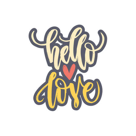 cover art: Unique lettering poster with a phrase Hello Love. Vector art. Trendy handwritten illustration for t-shirt design, notebook cover, housewarming poster.