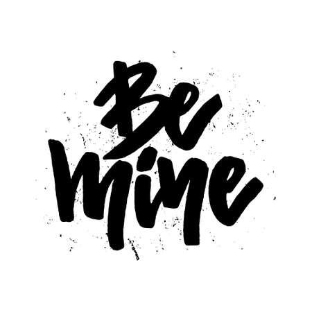 be mine: Unique lettering poster with a phrase Be Mine. Vector art. Save the date or valentine card design isolated on background.