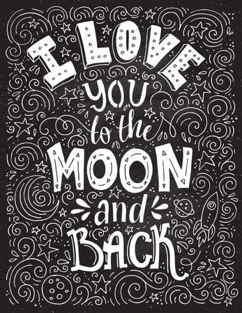 I Love You To The Moon And Back - romantic vector typography. Lettering made by hand. Handdrawn illustration for postcard, save the date card, romantic housewarming poster. Ilustração