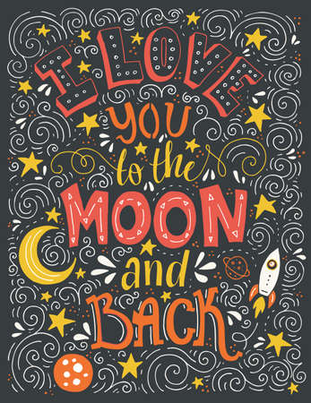 i love you: I Love You To The Moon And Back - unique typography poster. T-shirt, apparel or bag design. Handdrawn lettering. Vector typographic art. Romantic poster.