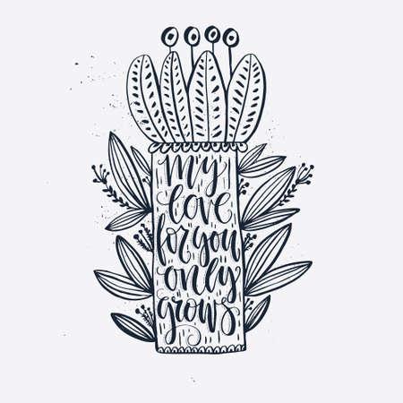당신은 단지 성장을 위해 꽃과 구문 내 사랑 포스터 글자. 벡터 아트. 발렌타인 데이 카드, 포스터 또는 의류에 대한 로맨틱 한 디자인.