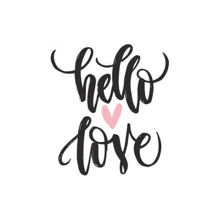 こんにちは愛フレーズとユニークなレタリング ポスター。ベクター アートです。T シャツのデザイン、ノートブック カバー、新築祝いポスターのト