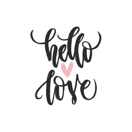 Unique lettering poster with a phrase Hello Love. Vector art. Trendy handwritten illustration for t-shirt design, notebook cover, housewarming poster.