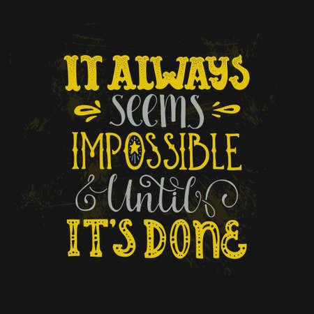 Handdrawn letters van een zin het altijd lijkt Impossible Tot het moet. Unieke typografie voor poster of kleding design. Inspirational citaat.