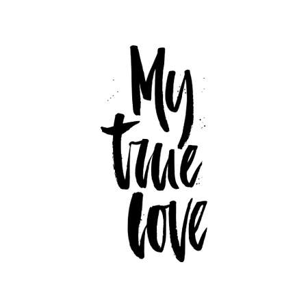 with true love: Hand drawn lettering phrase My true love. Vector art. Brushy design element for postcard, save the date, poster. Uniqur typography. Illustration