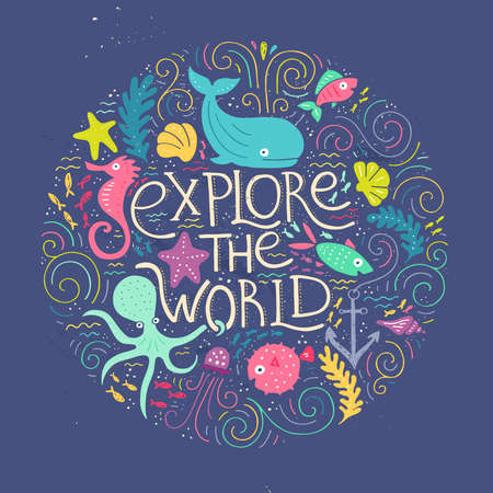 handdrawn: Explore the world - handdrawn poster with lettering with different sea creatures. Design element for travel company made in vector. Adventure banner. Diving concept.