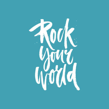 Handdrawn lettering of a phrase Rock Your World. Unique typography poster or apparel design. Motivational t-shirt design. Vector art isolated on background. Inspirational quote. Illustration