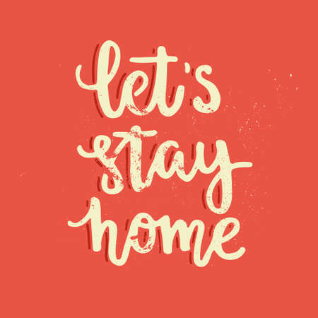 housewarming: Perfect handdrawn lettering quote Lets stay home for housewarming poster, apparel design or banner. Unique typography. Vector art isolated on background.