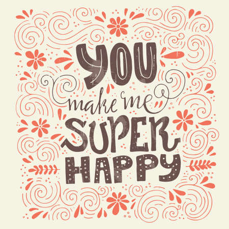 cover art: Unique lettering poster with a phrase You make me super happy. Vector art. Trendy handwritten illustration for t-shirt design, notebook cover, poster, wedding card.