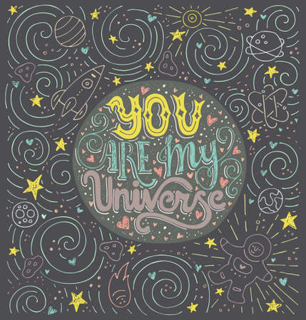 housewarming: You Are My Universe - handdrawn illustration for postcard, save the date card, romantic housewarming poster. Lettering made by hand. Typographical poster. Vector art.