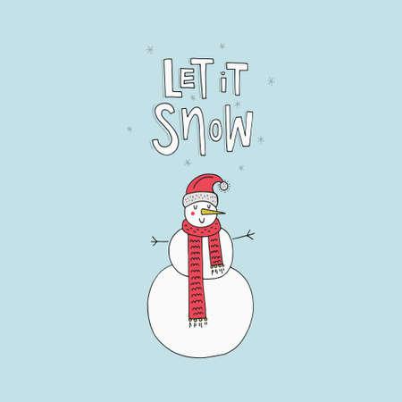 let it snow: Handdrawn illustration of a snowman for Christmas card. Unique Xmas design. Let it snow lettering. Illustration