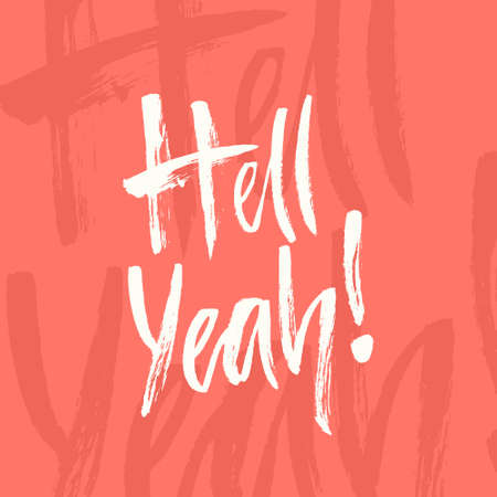 yeah: Handdrawn lettering of a phrase Hell Yeah. Unique typography poster or apparel design. Motivational t-shirt design. Vector art isolated on background. Inspirational quote. Illustration