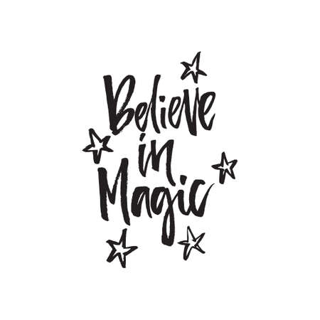 Believe in magic - hand drawn lettering with the stars. Illustration
