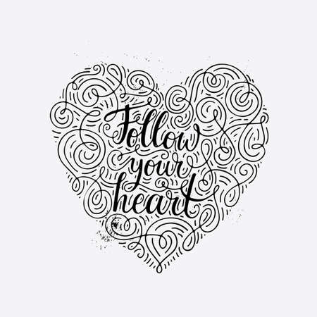 cover art: Unique lettering poster with a phrase Follow Your Heart. Vector art. Trendy handwritten illustration for t-shirt design, notebook cover, housewarming poster. Illustration