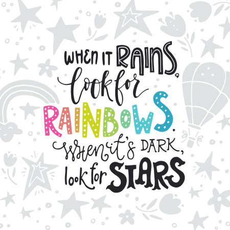 Als het regent, kijk dan naar regenbogen, als het donker is, zoek je naar sterren - Geillustreerd handgetekend citaat Stock Illustratie