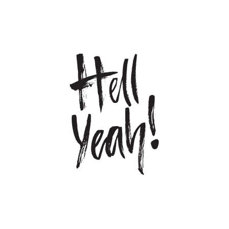 Hell Yeah - handdrawn brush lettering with a heavy texture. Unique lettering made by hand. Great for posters, mugs, apparel design.