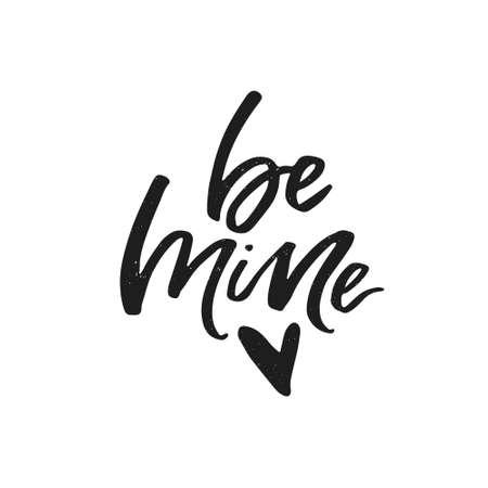 Be mine - romantic quote handwritten lettering vector typography. Ilustração