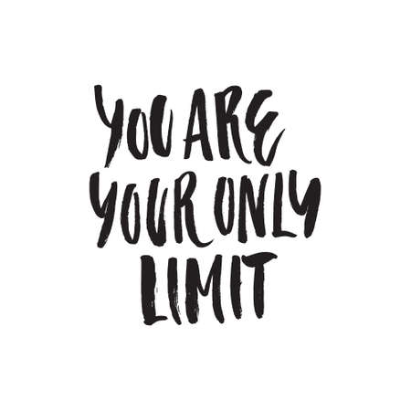 You are your only limit - handdrawn lettering, motivational quote. Çizim