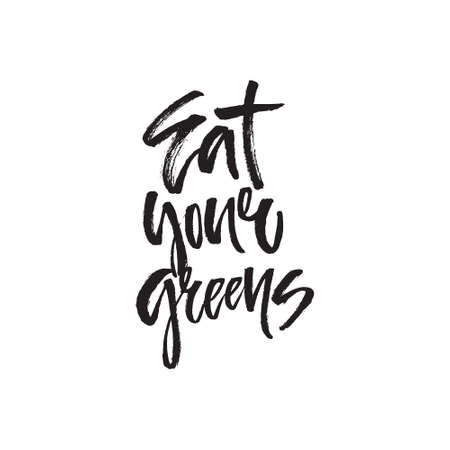 Eat your greens - Handdrawn brush lettering with a heavy texture. Unique lettering made by hand. Great for posters, mugs, apparel design.