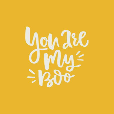 You are my boo - romantic handdrawn quote. Lettering made by ink and brush and converted into vector.