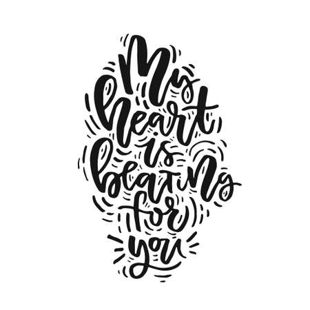 My heart is beating for you - romantic quote for poster, mug, t-shirt Lettering design.