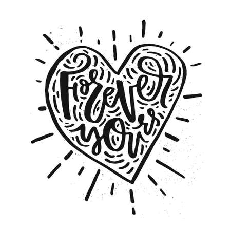 Forever yours - lettering design for mug, t-shirt, poster, save the date. Handdrawn lettering quote. Ilustração