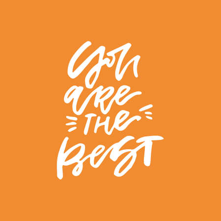 You are the best - romantic lettering. Handdrawn quote.