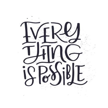 Tutto è possibile - illustrazione vettoriale lettering disegnato a mano . Illustrazione vettoriale Archivio Fotografico - 84524829