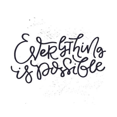 Alles is mogelijk - Hand getrokken belettering citaat. Vector illustratie. Stock Illustratie