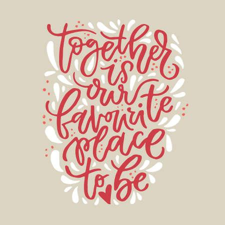 Samen is onze favoriete plek om te zijn - vectortypografie. Handgetekende romantische belettering.