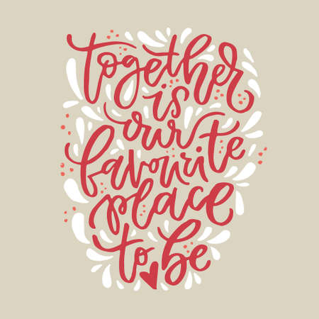 Together is our favorite place to be - vector typography. Handdrawn romantic lettering. Reklamní fotografie - 85165951