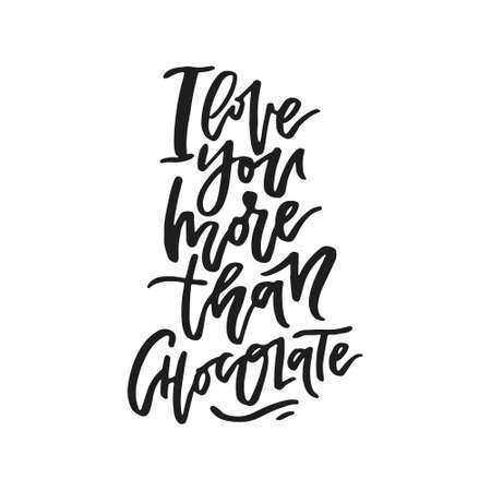 초콜릿보다 더 당신을 사랑해 - - 벡터 타이포그래피. Handdrawn 낭만적 인 글자.