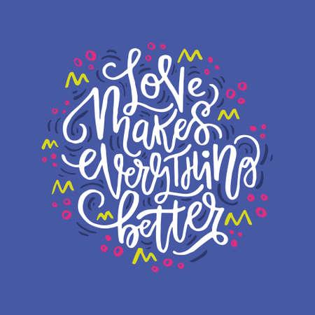 Liefde maakt alles beter belettering ontwerp illustratie. Stock Illustratie