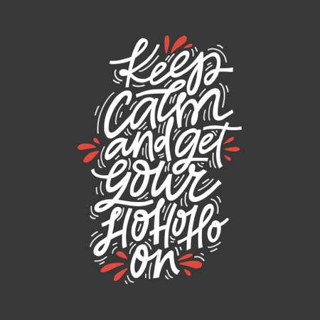 Keep calm and get your hohoho on.