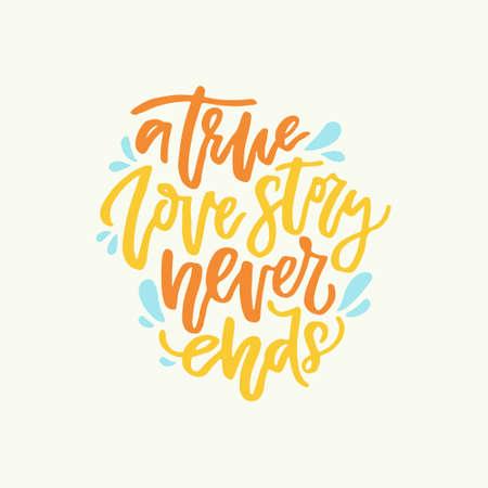 Een waar liefdesverhaal eindigt nooit - romantisch citaat. Handgetekende letters.
