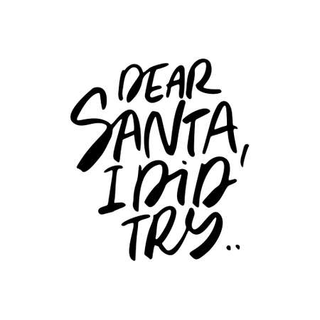 Dear Santa, I did try... - typographic greeting card design. Winter holidays collection.